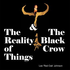 The Reality of Things + The Black Crow